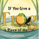 If You Give a Frog a Piece of Matzah FPMH