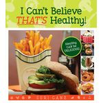 I Can't Believe THAT'S Healthy! Cookbook CBHCB