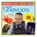 What Do You See on Shavuos? WDSHH